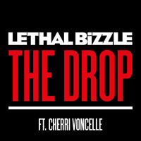 Lethal Bizzle - The Drop (feat. Cherri Voncelle)