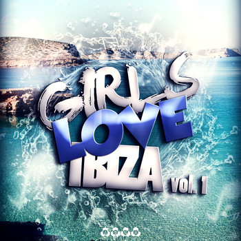 Various Artists - Girls Love Ibiza, Vol. 1