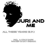 Juri and Me - All These Years (E.P.)