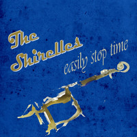 The Shirelles - Easily Stop Time