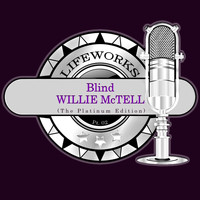 Blind Willie McTell - Lifeworks - Blind Willie McTell (The Platinum Edition), Pt. 2