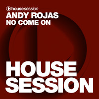 Andy Rojas - No Come On