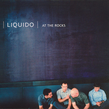 Liquido - At the Rocks