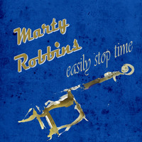 Marty Robbins - Easily Stop Time