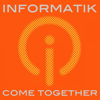 Informatik - Come Together