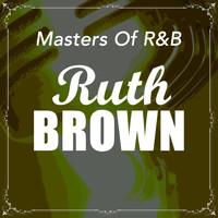 Ruth Brown - Masters Of R&B