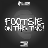 Footsie - On This Ting (Explicit)