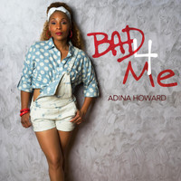 Adina Howard - Bad 4 Me