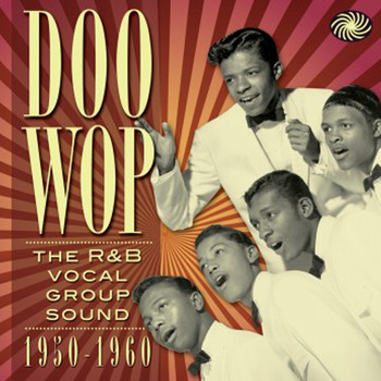 Various Artists - Doo Wop The R&B Vocal Group Sound 1950 to 1960