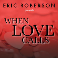 Eric Roberson - Eric Roberson Presents When Love Calls