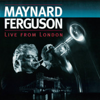 Maynard Ferguson - Live From London (Live at Ronnie Scott's Jazz Club - 1994)