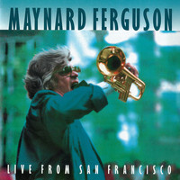 Maynard Ferguson - Live From San Francisco (Live at the Great American Music Hall - 1983)