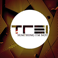 Trei - Sumthing I'm Not