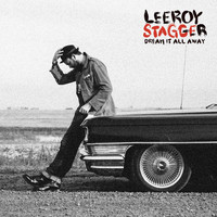 Leeroy Stagger - Dream It All Away