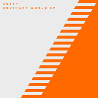 Dusky - Ordinary World