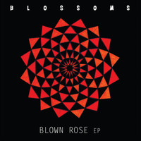 Blossoms - Blown Rose - EP