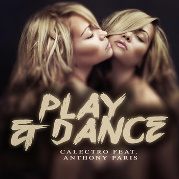 Calectro feat. Anthony Paris - Play & Dance
