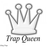 King Trap - Trap Queen