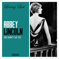 Abbey Lincoln - She Didn't Say Yes