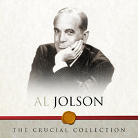 Al Jolson - The Crucial Collection