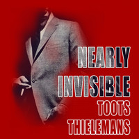 Toots Thielemans - Nearly Invisible