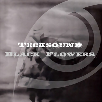 Tecksound - Black Flowers