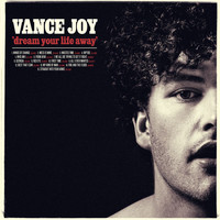 Vance Joy - Dream Your Life Away (Special Editon)