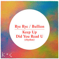 Rye Rye / Bullion - Keep Up / Did You Read U (Rhythm)