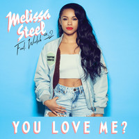 Melissa Steel - You Love Me? (feat. Wretch 32)