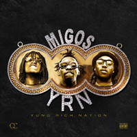 Migos - Yung Rich Nation (Explicit)