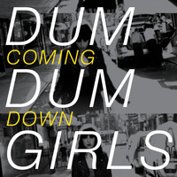 Dum Dum Girls - Coming Down