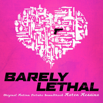 Mateo Messina - Barely Lethal (Original Motion Picture Soundtrack)