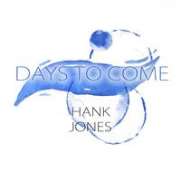Hank Jones - Days To Come