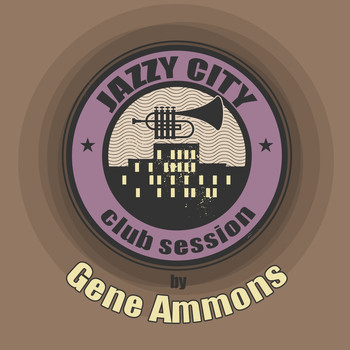 Gene Ammons - JAZZY CITY - Club Session by Gene Ammons