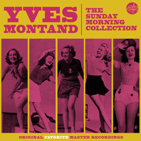 Yves Montand - The Sunday Morning Collection