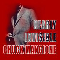Chuck Mangione - Nearly Invisible