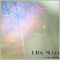 Little Milton - Same Old Blues