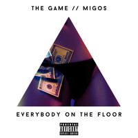 The Game - Everybody On The Floor (feat. Migos) (Explicit)