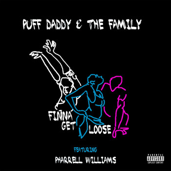 Puff Daddy & The Family - Finna Get Loose (feat. Pharrell Williams) - Single (Explicit)
