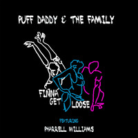 Puff Daddy & The Family - Finna Get Loose (feat. Pharrell Williams) - Single
