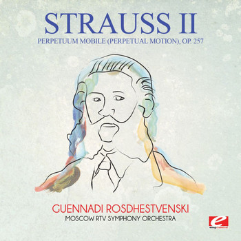 Johann Strauss II - Strauss: Perpetuum mobile (Perpetual Motion), Op. 257 (Digitally Remastered)