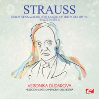 Richard Strauss - Strauss: Der Rosenkavalier (The Knight of the Rose), Op. 59: Waltz Suite II (Digitally Remastered)
