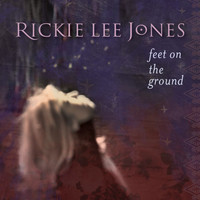 Rickie Lee Jones - Feet on the Ground