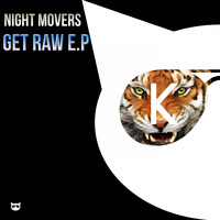 Night Movers - Get Raw E.P