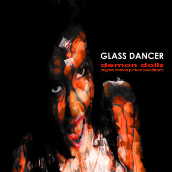 Glass Dancer - Demon Dolls (Original Motion Picture Soundtrack)