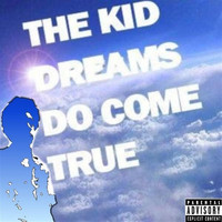 The Kid - Dreams Do Come True