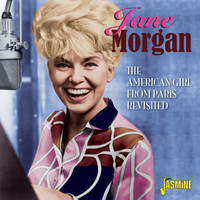 Jane Morgan - The American Girl from Paris Revisited