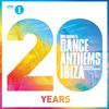 BBC Radio 1's Dance Anthems Ibiza 20 Years Mixed By Danny Howard by Various Artists