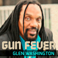 Glen Washington - Gun Fever - Single