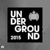 Underground 2015 - Ministry of Sound by Various Artists